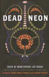 Todd James Pierce and Jarret Keene (eds.) – Dead Neon