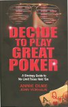 Annie Duke & John Vorhaus - Decide to Play Great Poker