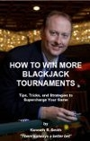 Kenneth R. Smith - How to Win More Blackjack Tournaments