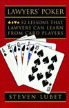 Steven Lubet - Lawyer's Poker: 52 Lessons That Lawyers Can Learn From Card Players