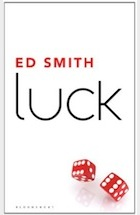 Ed Smith - Luck: What it Means and Why it Matters