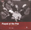 Arthur Taylor - Played at the Pub: The Pub Games of Britain